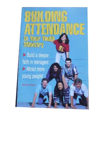 Image for Building Attendance in Your Youth Ministry.