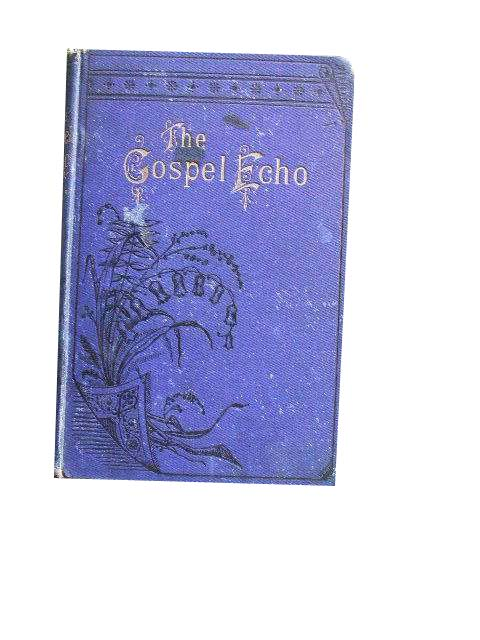 Image for The Gospel Echo  Volume 9 1893  An Illoustrated Gospel Tract Magazine