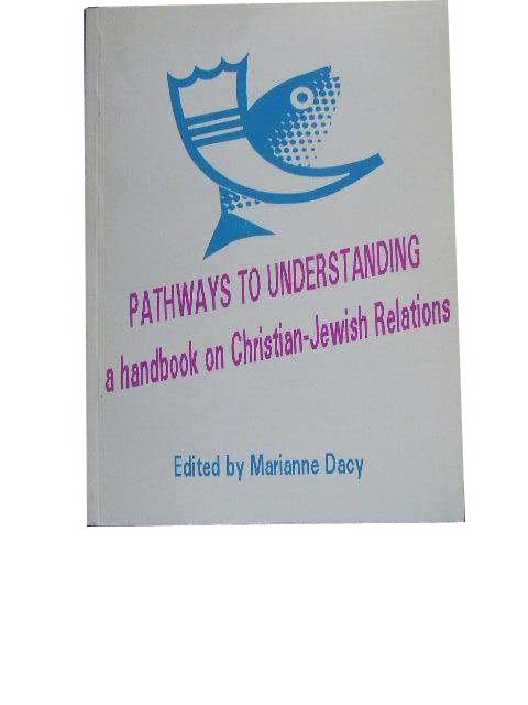 Image for Pathways to Understanding  A Handbook to Christian-Jewish Relations