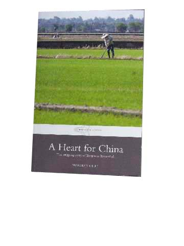 Image for A Heart for China  The gripping story of Benjamin Broomhall 1829 - 1911