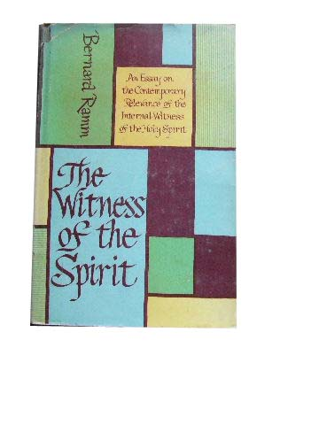 Image for The Witness of The Spirit  An Essay on the Contemporary Relevance of the Internal Witness of the Holy Spirit