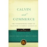 Image for Calvin and Commerce: The Transforming Power of Calvinism in Market Economies (The Calvin 500 Series).