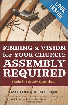 Image for Finding a Vision for Your Church: Assembly Required.