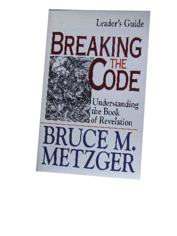 Image for Breaking the Code: Understanding the Book of Revelation : Leader's Guide.