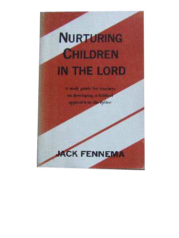 Image for Nurturing Children in the Lord  A Study Guide for Teachers on developing a Biblical Approach to Discipline
