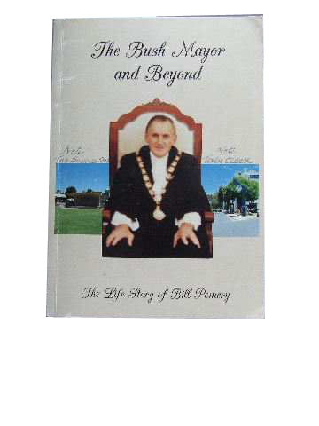 Image for The Bush Mayor and Beyond  The Life Story of Bill Pomery