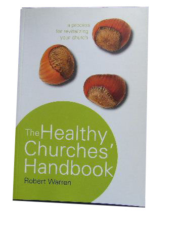 Image for The Healthy Churches' Handbook  a process for revitalizing your church