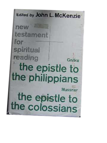 Image for The Epistle to the Philippians; The Epistle to the Colossians  (New Testament for Spiritual Reading)  MCKENZIE, John L. (Ed)
