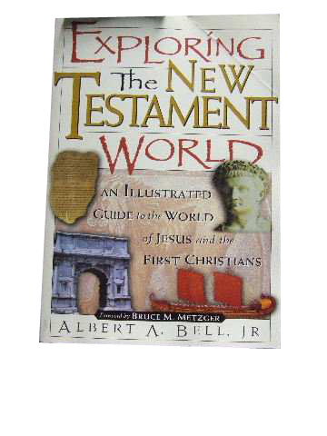 Image for Exploring the New Testament World  An Illustrated Guide to the World of Jesus and the First Christians