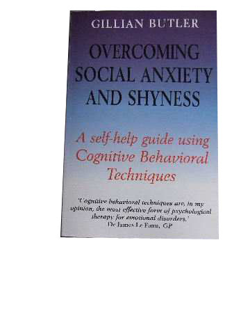 Image for Overcoming Social Anxiety and Shyness  A self-help guide using Cognitive Behavioral Techniques