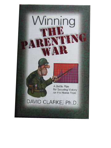 Image for Winning the Parenting War  A Battle Plan for Securing Victory on the Home Front