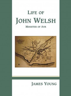 Image for Life of John Welsh, Minister of Ayr.