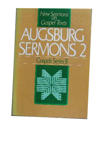 Image for Augsburg Sermons 2  New Sermons on Gospel Texts - Gospel Series B