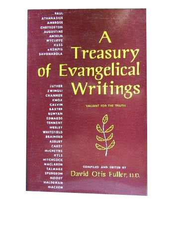 Image for A TREASURY OF EVANGELICAL WRITINGS. VALIANT FOR THE TRUTH..