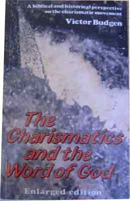 Image for The Charismatics and the Word of God.