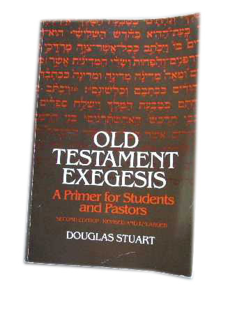 Image for Old Testament Exegesis Second Edition  A Primer for Students and Pastors