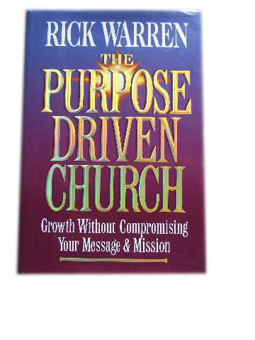 Image for The Purpose Driven Church  Growth Without Compromising Your Message and Ministry