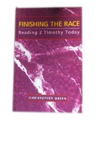 Image for Finishing The Race  Reading 2 Timothy Today