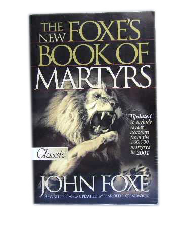 Image for The New Foxe's Book of Martyrs  Rewritten and Updated by Harold J Chadwick
