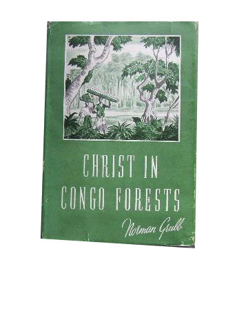 Image for Christ in Congo Forests  The story of the Heart of Africa Mission