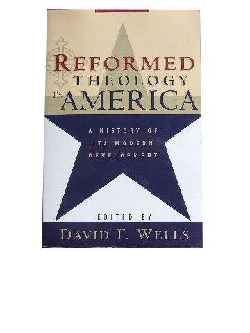 Image for Reformed Theology in America  A History of Its Modern Development