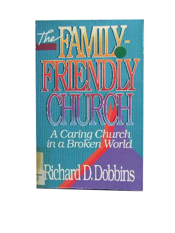 Image for The Family-Friendly Church  A Caring Church in a Broken World