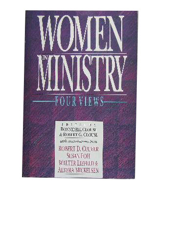Image for Women in Ministry: Four Views  with contributions from Robert D Culver, Susan Foh, Walter Liefield, Alvera Mickelson
