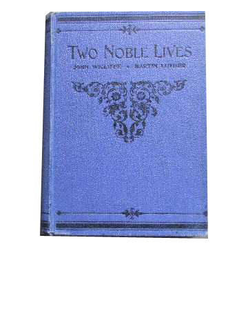 Image for Two Noble Lives  John Wicliffe and Martin Luther
