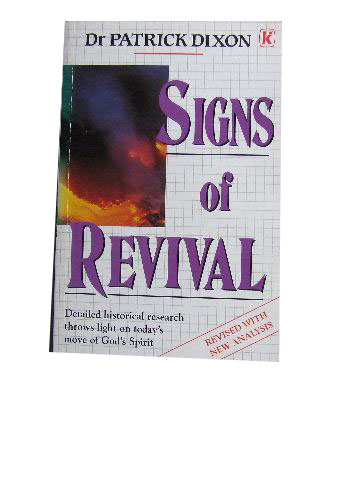 Image for Signs of Revival  Detailed historical research throws light on today's move of God's Spirit