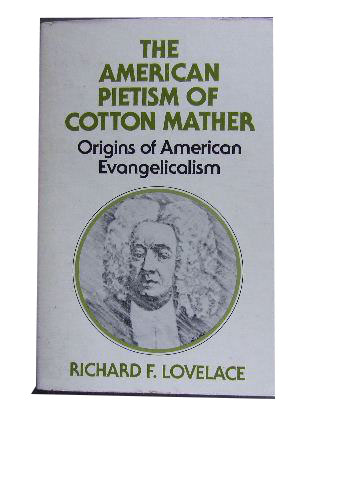 Image for The American Pietism of Cotton Mather  Origins of American Evangelicalism