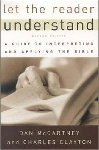 Image for Let the Reader Understand: A Guide to Interpreting and Applying the Bible.