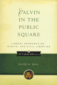 Image for Calvin In The Public Square  The Calvin 500 Series