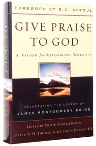 Image for Give Praise to God  A Vision for Reforming Worship