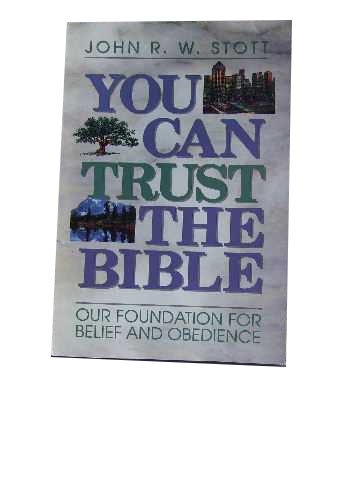Image for You can Trust the Bible  Our Foundation for Belief and Obedience
