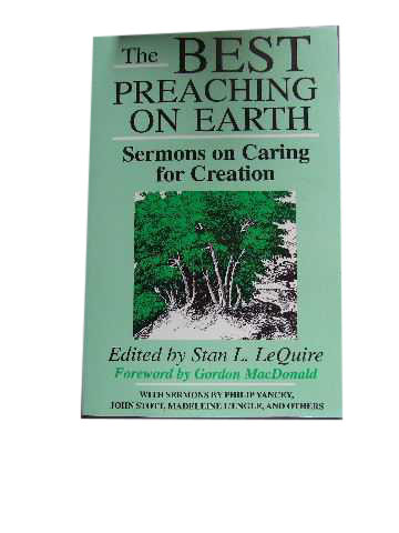 Image for The Best Preaching on Earth  Sermons on Caring for Creation