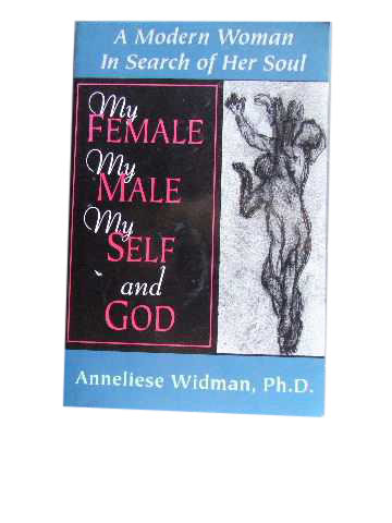 Image for My Female, My Male, My Self and God  A Modern Woman in Search for her Soul