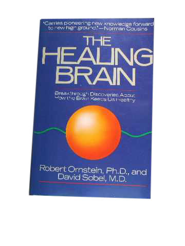 Image for The Healing Brain  Breakthrough Discoveries About How the Brain Keeps Us Healthy