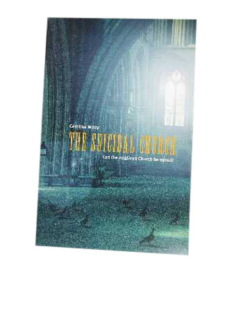 Image for The Suicidal Church  Can the Anglican Church be Saved?