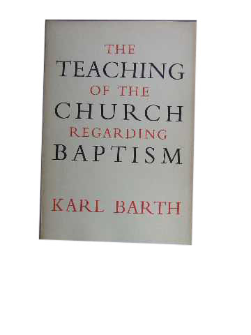 Image for The Teaching of the Church regarding Baptism  Translated by Ernest A. Payne