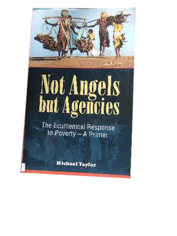 Image for Not Angels but Agencies  The Ecumenical Response to Poverty - A Primer