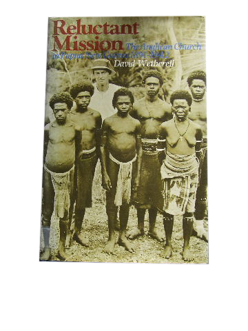 Image for Reluctant Mission  The Anglican Church in Papua New Guinea, 1891-1942