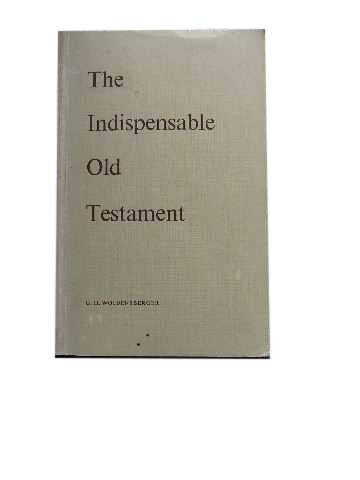 Image for The Indispensable Old Testament.