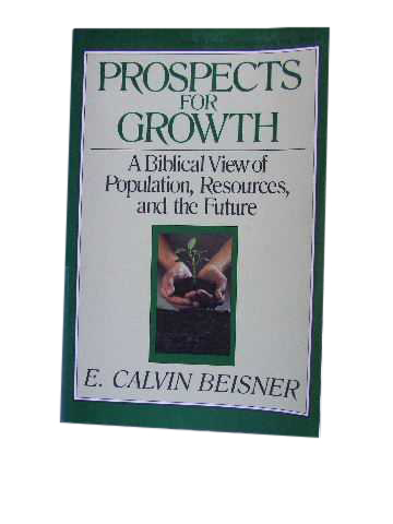 Image for Prospects For Growth  A Biblical View of Population, Resources and the Future