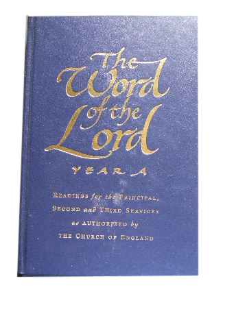 Image for The Word of the Lord Year A  Readings for the Principal, Second and Third Services as Authorized by The Church of England