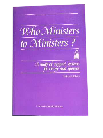 Image for Who Ministers to Ministers?  A Study of Support Systmes for Clergy and Spouses