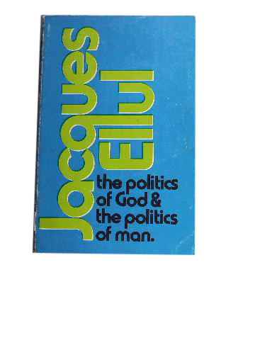 Image for The Politics of God and the Politics of Man.