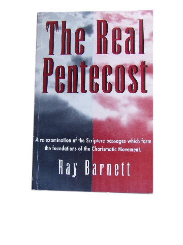 Image for The Real Pentecost  A re-examination of the scripture passages which form the foundation of the Charismatic Movement