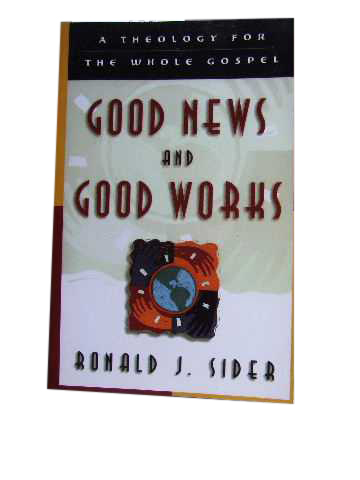 Image for Good News and Good Works  A Theology for the Whole Gospel