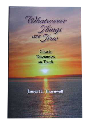 Image for Whatsoever Things Are True: Classic Discourses on Truth.