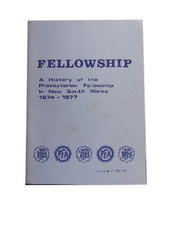 Image for Fellowship  A History of the Presbyterian Fellowship Movement in New South Wales, 1874 - 1977